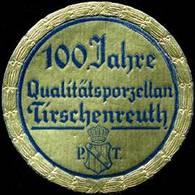 Tirschenreuth: 100 Jahre Qualitätsporzellan Tirschenreuth Reklamemarke - Cinderellas