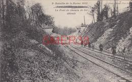 02 - CHATEAU THIERRY - BATAILLE DE LA MARNE 1918 - PONT DE CHEMIN DE FER DETRUIT - Chateau Thierry