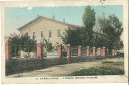 Cpa ADANA (Cilicie) (Turquie) - L'Hôpital Militaire Français N° 18 - Turquie