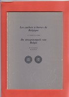 LES CACHETS A BARRES DE BELGIQUE Par KOOPMAN  63 Pages - Belgique