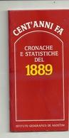 CENT'ANNI   FA' CRONACHE  E  STATISTICHE  1889------  DE AGOSTINI  1989 - Libri, Riviste, Fumetti