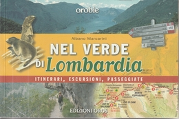 Nel Verde Di Lombardia - Itinerari, Escursioni, Passeggiate - Edizioni OROS 2007 - Libri, Riviste, Fumetti