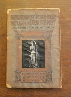 Oud Boek MEISTERSTUCKE  DER  BILDHAUERKUNST   1909    Erstes Bandchen - Art