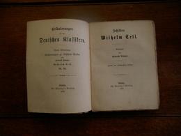 Deutichen Klaffitern      SCHIFFERS   WILHELM  TELL   LEIPZIG  ED . Martig' &  Verlag 1878 - Livres, BD, Revues
