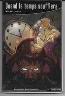 Michel Jeury : Quand Le Temps Soufflera - Books, Magazines, Comics