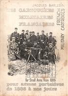 LES CARTOUCHES MILITAIRES FRANCAISES ARMES PORTATIVES 1886 A NOS JOURS PAR J. BARLERIN - Livres