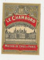 AN  420 / ETIQUETTE     LE CHAMBORD  VIN VIEUX AU QUINQUINA  DISTILLERIE DE BLOIS  MAISON DE GROS A PARIS - Etiquettes