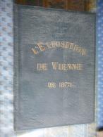 L' EXPOSITION DE VIENNE 1873 RELIURE CHINE CHINA JAPON JAPAN RUSSIE FRANCE ROUMANIE TURQUIE HONGRIE ALLEMAGNE ARTS ETC - Libros, Revistas, Cómics