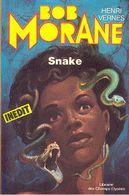 SNAKE  - BOB MORANE De HENRI VERNES - LIBRAIRIE DES CHAMPS ELYSEES - 1980 - Auteurs Belges