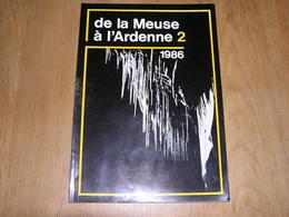 DE LA MEUSE A L ARDENNE N° 2 1986 Epuisé Calestienne Chemin De Fer Tram SNCV Vicinal Vicinaux Wellin Montaigle Falaën - Culture