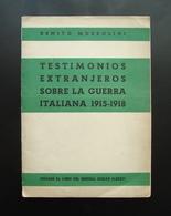 Benito Mussolini Testimonios Extranjeros Sobre La Guerra Italiana 1915-1918 - Oude Documenten