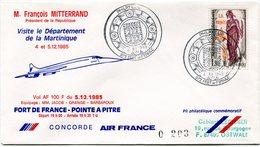 ENVELOPPE CONCORDE M; FRANCOIS MITTERRAND VISITE LE DEPARTEMENT DE LA MARTINIQUE VOL DU 5-12-1985 FORT DE FRANCE........ - Concorde
