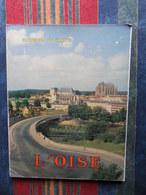 RICHESSES DE FRANCE L OISE 1958 - Picardie - Nord-Pas-de-Calais