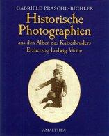 Historische Photographien Aus Den Alben Des Kaiserbruders Erzherzog Ludwig Victor. - Alte Bücher
