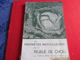 Livre Sur Les Proprietés Merveilleuses De La Feuilles De Choux Par Camille Droz  78 Pages - Garden