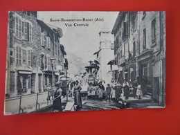 Cpa PHOTO Sur Papier Glacé L. B. Edit. SAINT RAMBERT En BUGEY - Vue Centrale - Grosse Animation Gros Plan - Voyagée 1906 - France