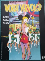 WORDT VERVOLGD N° 57 - Nov. 1985 - BOURGEON SOKAL SERVAIS TENG - Livres, BD, Revues