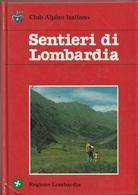Club Alpino Italiano - Sentieri Di Lombardia - Sesta Edizione 1993 - Natura
