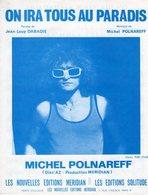 MICHEL POLNAREFF - ON IRA TOUS AU PARADIS - 1972 - J-L DABADIE - EXCELLENT ETAT COMME NEUF - - Otros