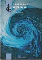 La Dinamica Degli Oceani - Giuseppe Manzella - Nuova ERI Edizioni RAI 1992 - Storia, Filosofia E Geografia