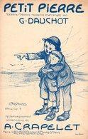 PARTITION MELODIE PETIT PIERRE - DAUCHOT / CRAPELET - DESSIN POUSTHOMIS STYLE POULBOT - 1913 -EXCELLENT ETAT - - Partituras