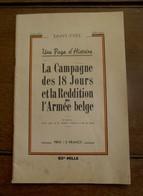 Boek  UNE  PAGE D' Histoire   LA  CAMPAGNE  Des 18 Jours Et La Reddition De  L' Armée  Belge   Par  Saint -- Yves - 1939-45