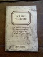 Boek  IS ' T NIET 't IS Leute    Spreuken En Zegswijzen  ZONNEBEKE - Zonnebeke