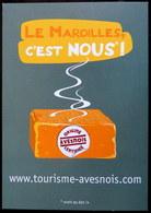 Le Maroilles, C'est Nous ! Fromage De Maroilles - Tourisme Avesnois Nord 59 - Publicité