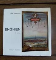 ENGHEIN  Par Yves DELANNOY   Vice - Président Di Cercle Royal Archéologique D' Enghien - Enghien - Edingen