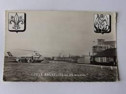 CPSM - LILLE - L' Héliport Lille - Bruxelles En 35 Mn - Lille