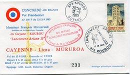 ENVELOPPE CONCORDE PRESIDENTIEL M. FRANCOIS MITTERRAND EN GUYANE - KOUROU LANCEMENT ARIANE 15 VOL CAYENNE - LIMA........ - Concorde