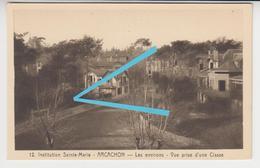 CE 031 /  INSTITUTION SAINTE MARIE - ARCACHON - Les Environs - Vue Prise D'une Classe  N° 12 - Arcachon
