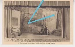 CE 034 /  INSTITUTION SAINTE MARIE - ARCACHON - Le Théatre  N° 10 , - Arcachon