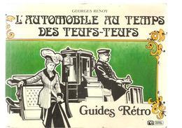 L'automobile Au Temps Des Teufs-Teufs Guide Rétro De Georges Renoy Edition ROSSEL De 1976 - Voitures