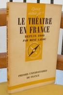 Collection Que Sais-je. Le Théâtre En France Depuis 1900 - Théâtre