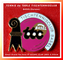 SUPER PIN'S TENNIS De TABLE SUISSE : TISCHTENNISCLUB BASEL, émaillé Grand Feu Base Or, Signé AK  2,3X2cm - Tennis De Table