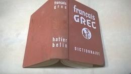 FRANCAIS-GREC Dictionaire Par Un Groupe De Professeurs Agrégés Des Lycées De Paris ) Ed: HATIER (1967) 896 Pages, - Libros, Revistas, Cómics