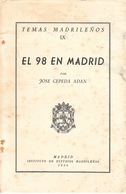 """EL 98 EN MADRID """" Instituto De Estudios Madrilenos """" - Ontwikkeling"""