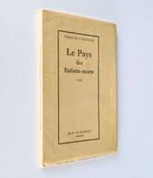 Le Pays Des Enfants-morts / Pierre De Taulignan. - Ed. Orig. - Paris : Jean Chantenay, 1969 - Livres Dédicacés