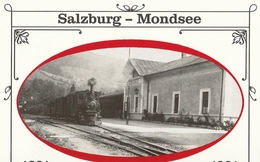 Cartolina - Postcard / Non Viaggiata - Unsent / 100° Salzburg - Mondsee.  Annullo Speciale - Stations - Met Treinen