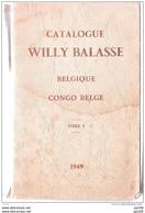 Catalogue Spécial Illustré Des TP Belgique Et Du Congo Belge WILLY BALASSE 1949  Tome I  365 Pages - Taches - Belgique