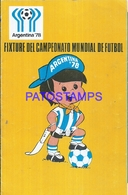109994 ARGENTINA SOCCER FUTBOL CAMPEONATO MUNDIAL 1978 FIXTURE NO POSTAL POSTCARD - Fútbol