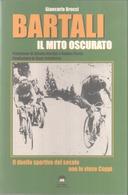 """VENDO LIBRO SUL CICLISMO """"BARTALI IL MITO OSCURATO"""" DI G.BROCCI - IN PERFETTE CONDIZIONI - - Cyclisme"""