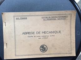 AIR FRANCE ABRÈGE DE MÉCANIQUE  Centre De Perfectionnement Du Personnel Navigant - Manuels