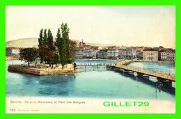 GENÈVE, SUISSE - ILE J. J. ROUSSEAU ET PONT DES BERGUES - PHOTOTYPIE CO - 3/4 BACK - - GE Genève