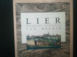 LIER HISTORISCHE STEDENATLAS VAN BELGIË LIERRE MALINES MACHELEN ANVERS ANTWERPEN  BOEK LIVRE RÉGIONALISME BELGIQUE - Histoire