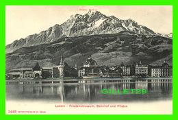 LUZERN, SUISSE - FRIEDENSMUSEUM, BAHNHOF UND PILATUS - EDITION PHOTOGLOB CO - - LU Lucerne