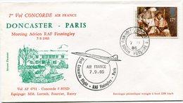 ENVELOPPE CONCORDE 1er VOL DONCASTER - PARIS MEETING AERIEN RAF FINNINGLEY DU 7-8-1985 - Concorde