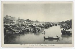 Cholon - Lequai De Mytho Et L'appontement Des Chaloupes - Vietnam