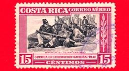 COSTA RICA - Usato - 1950 - Guerra Di Liberazione - Vittoria Dell'esercito Rivoluzionario - Battaglia 'El Tejar' - 15 - Costa Rica